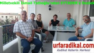 Milletvekili İsmail Tatlıoğlu'ndan EYTADER'e Destek
