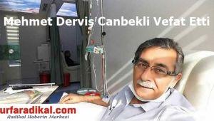 Şanlıurfalı Gazeteci Mehmet Derviş Canbekli Vefat Etti