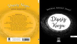 Meral Bayat İnat'ın 'Dipsiz Kuyu' İsimli Şiir Kitabı Yayınlandı