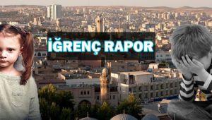 Urfa'da kaç yabancı çocuk istismar edildi?