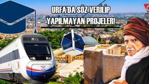 Urfa'da söz verilen ama lafta kalan projeler!