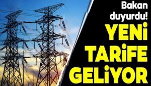 Bakan Açıkladı! Elektriğe Yeni Tarife Geliyor