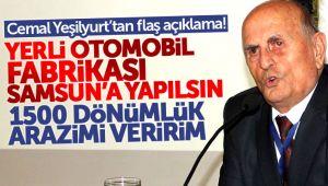 İş Adamı Cemal Yeşilyurt: Yerli Otomobil Fabrikası Samsun'da Yapılsın