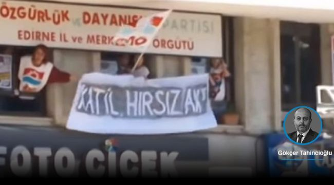 Parti binasına asılan 'Katil, hırsız AKP' pankartı ifade özgürlüğü