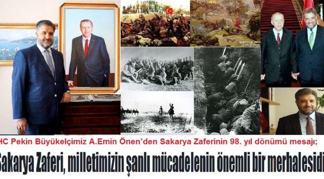 """ÇHC Pekin Büyükelçimiz A.Emin Önen'den Sakarya Zaferinin 98. yıl dönümü mesajı; """"Sakarya Zaferi, milletimizin şanlı mücadelenin önemli bir merhalesidir"""""""