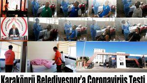 Karaköprü Belediyespor'a Coronavirüs Testi