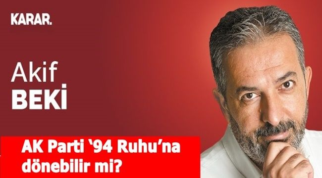 AK Parti '94 Ruhu'na dönebilir mi?