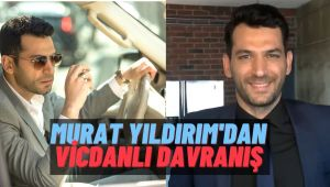 Oyuncu Murat Yıldırım'dan Örnek Davranış!