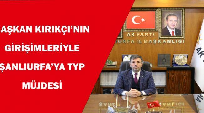 Başkan Kırıkçı'dan TYP Müjdesi