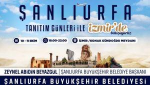 """Büyükşehir, İzmir'de """"Şanlıurfa Tanıtım Günleri"""" Düzenleyecek"""